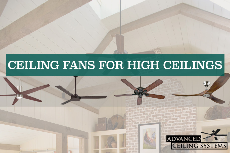 5 Best Ceiling Fans For High Ceilings You Can Buy Today Advanced Ceiling Systems