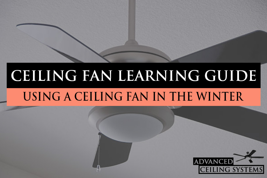 How To Use A Ceiling Fan In The Winter