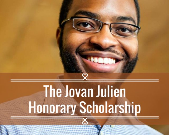 The Jovan Julien Honorary Scholarship will be awarded to a student demonstrating excellent leadership in honor of Dream Team founder and GOALS volunteer Jovan Julien.