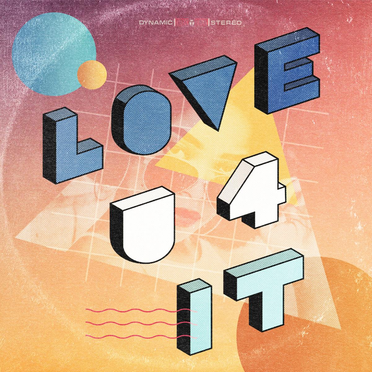 Love U 4 It  •  2017