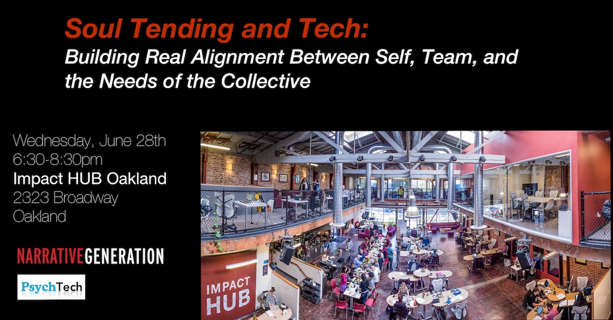 Soul Tending and Tech: Building Real Alignment Between Self, Team, and the Needs of the Collective