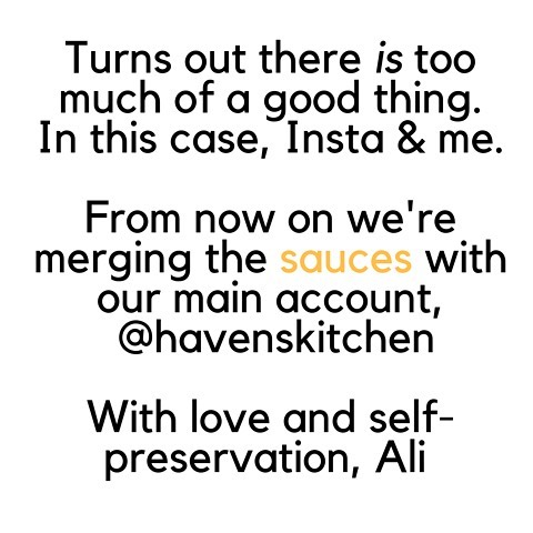 Two instas is one insta too much. Please head on over to @havenskitchen for all the saucy stuff from now on 💚 xoxo