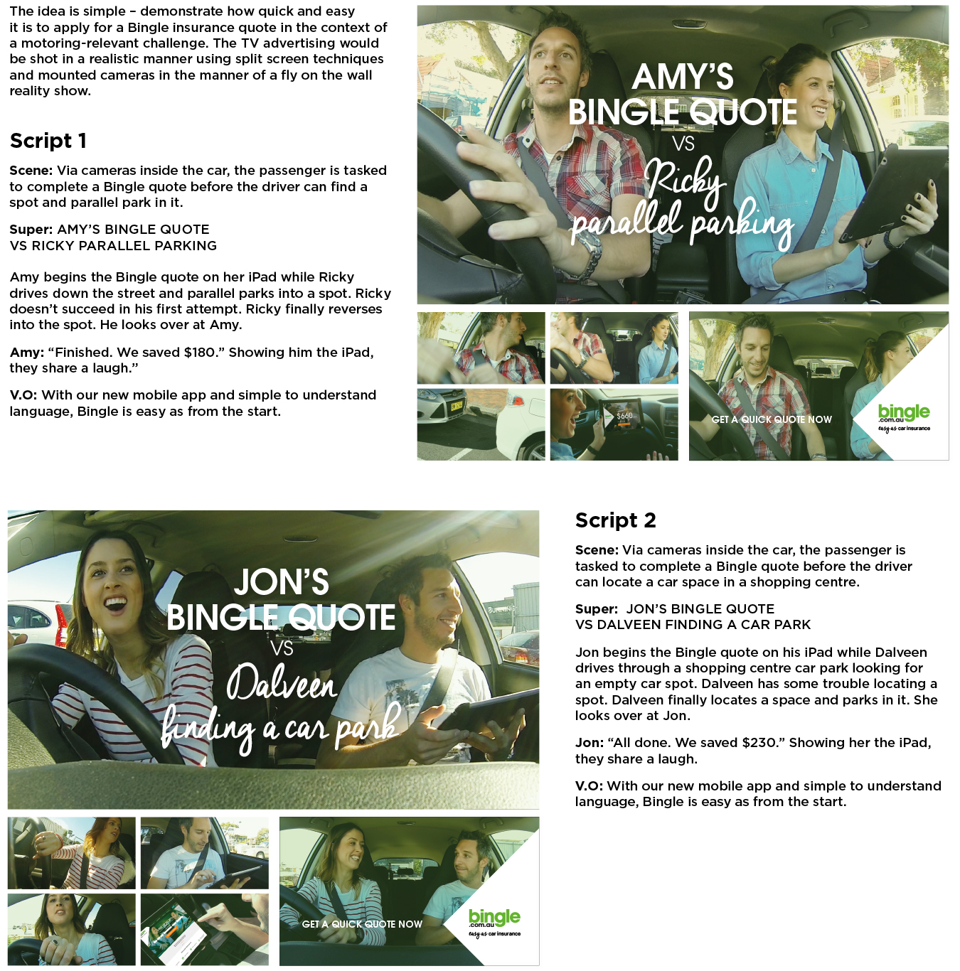Bingle Car Insurance: The script I developed for the pitch. It was an upbeat and fun way of showing how easy and fast doing a quote could be.
