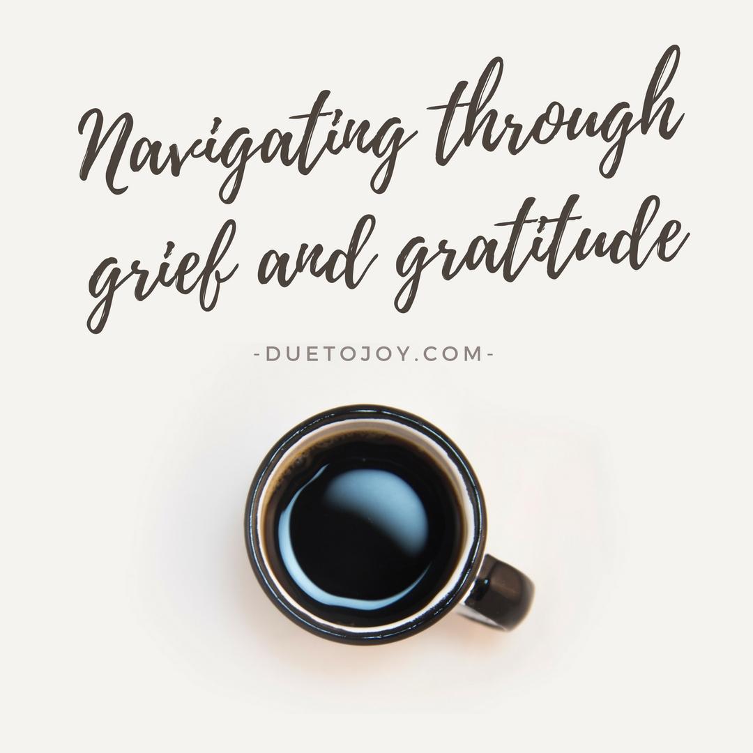 navigating through grief and gratitude
