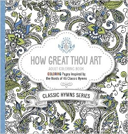 How Great Thou Art- Adult Coloring Book: Classic Hymns Series -