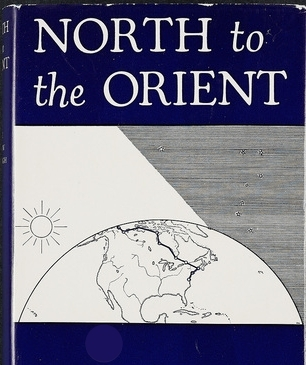 """Anne Morrow Lindbergh, """"North to the Orient"""""""