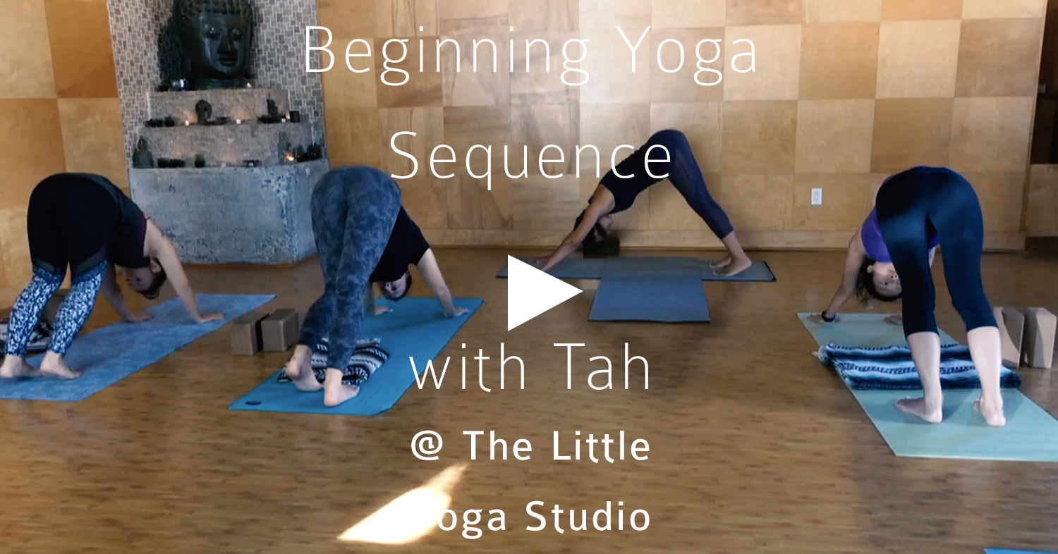 Click to view a Beginning Yoga Flow with Tah at The Little Yoga Studio