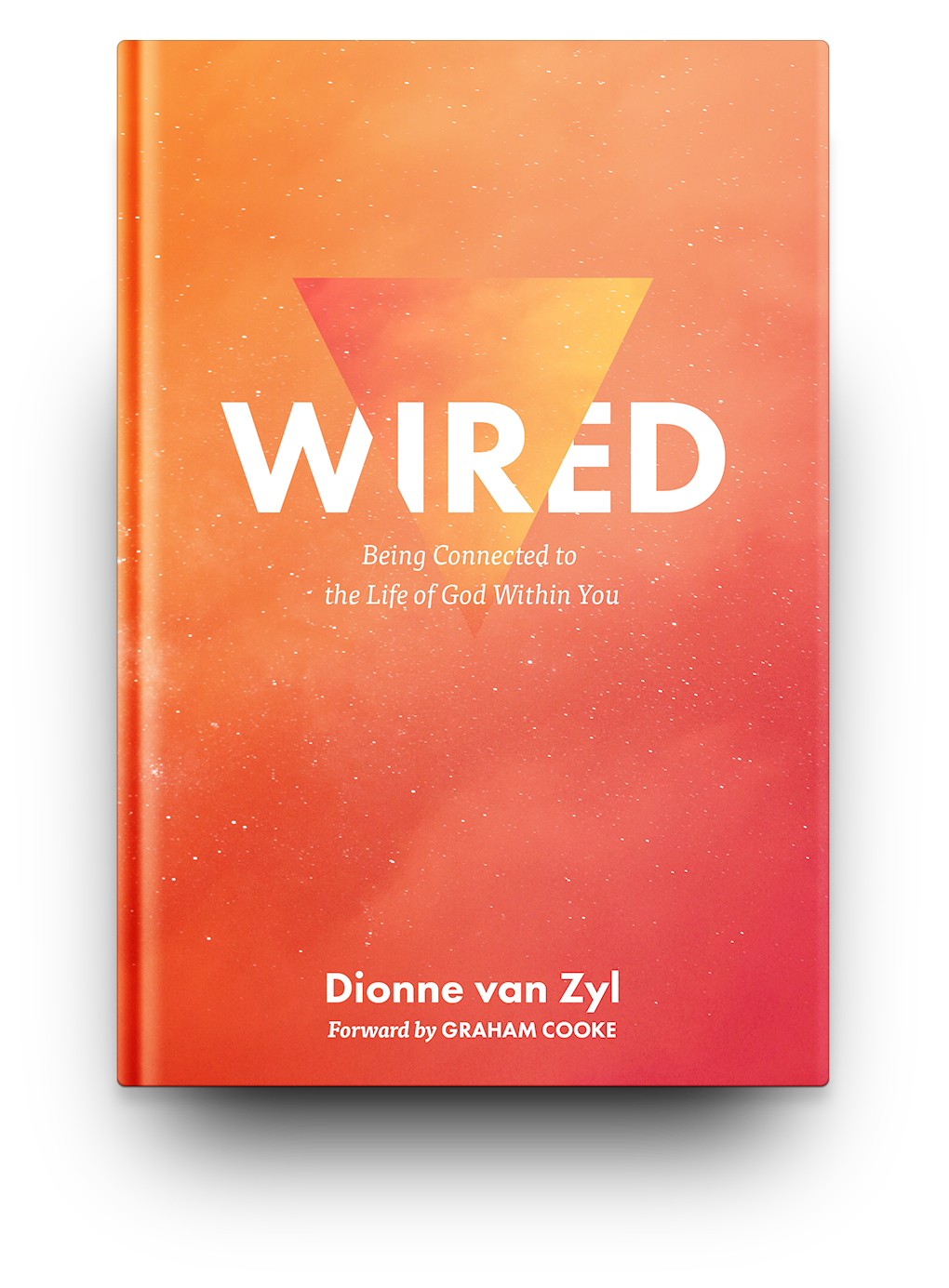 Wired - Connected to the Life of God Within You