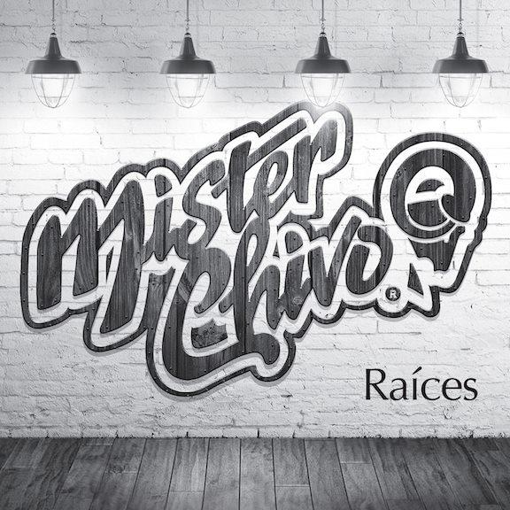 2015Artist: Mister ChivoAlbum: RaícesMixing / Recording/ Mastering Engineer -