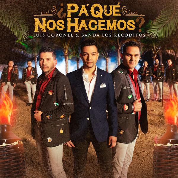 2019Artist: Luis Coronel & Banda Los RecoditosSingle: Pa Que Nos HacemosMixing Engineer -