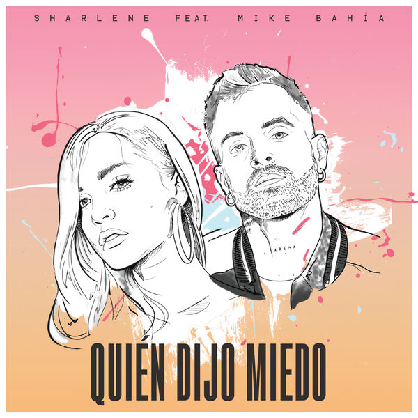 2019Artist: Sharlene Feat. Mike BahiaSingle: Quien Dijo MiedoMixing Engineer -