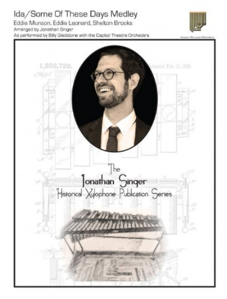 """The inaugural work of """"The Jonathan Singer Historical Xylophone Publication Series,""""Singer transcribes a 1920's recording of Billy Gladstone playing this medley with the Capitol Theatre Orchestra and arranges it for solo xylophone with marimba band accompaniment.  Available from Steve Weiss Music at:  https://www.steveweissmusic.com/product/singer-ida-some-of-these-days/mallet-ensemble"""