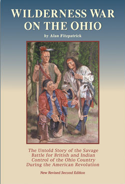 Wilderness War on the Ohio  by Alan Fitzpatrick  $24.95, plus shipping and handling ISBN 0-9776147-0-0