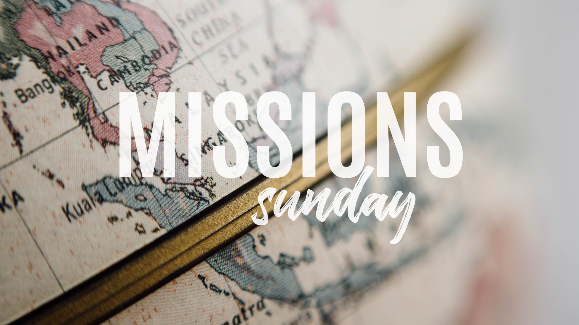 Missions Sunday with a Globe in the background.