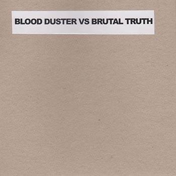 Blood Duster-Brutal Truth Split