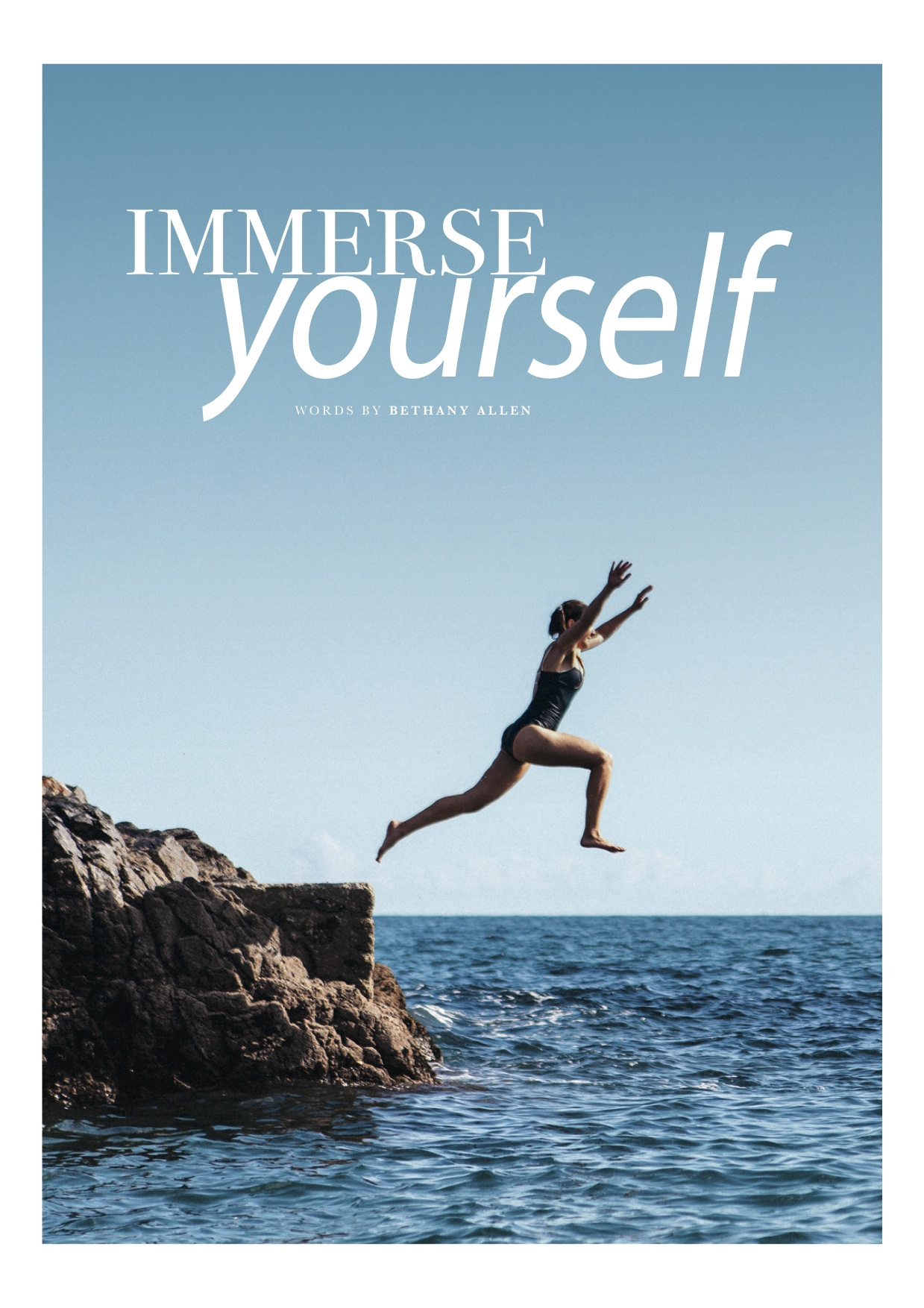 Immerse yourself - For Drift Magazine