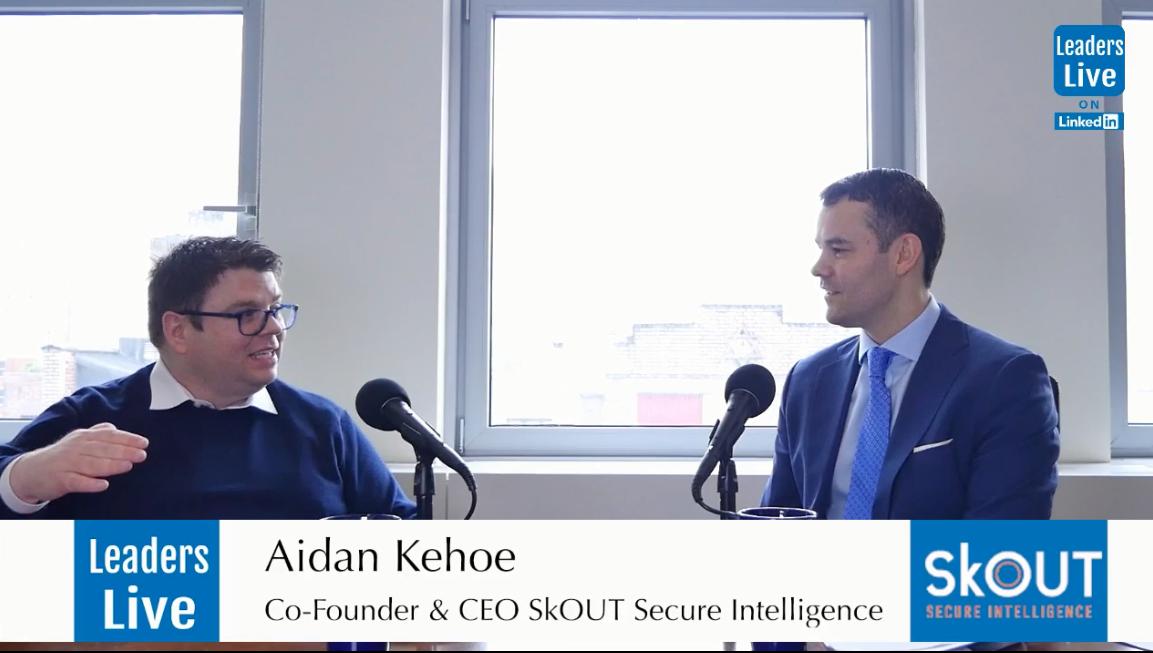 Aidan Kehoe,CEO & CoFounder SkOUT Secure Intelligence -