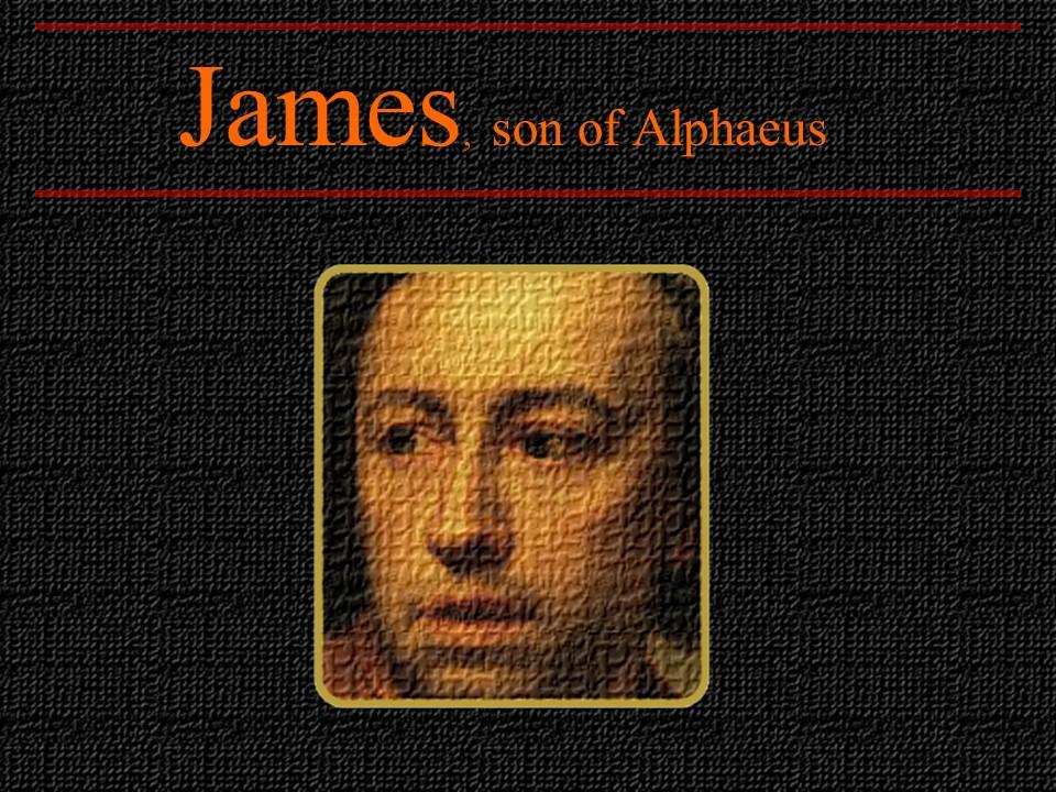 James-Son of Alphaeus.JPG