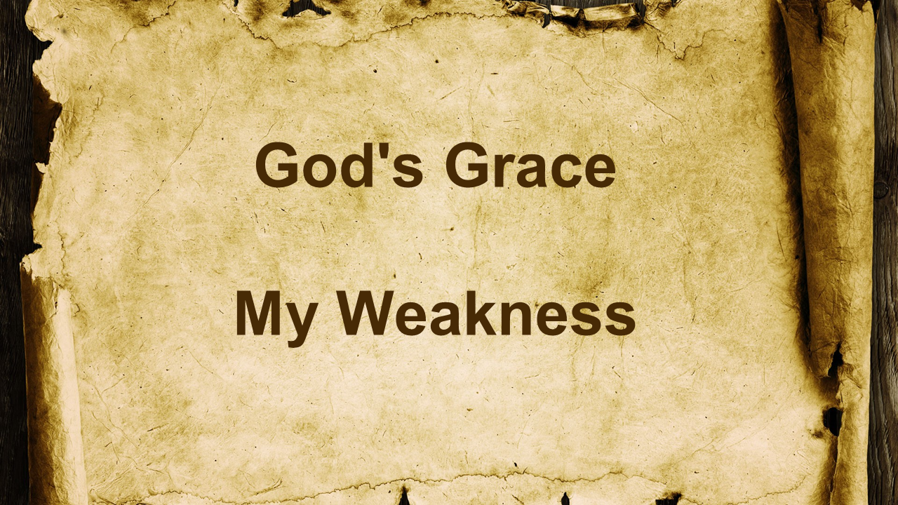 God's Grace My Weakness.png