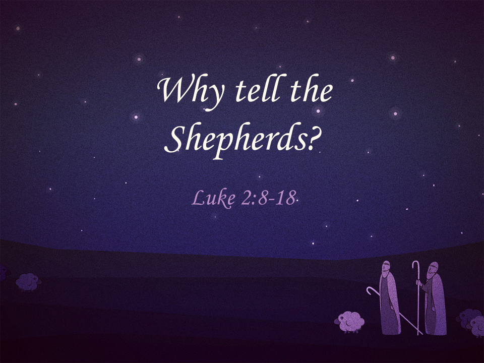 Why Tell the Shepherds.png