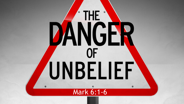 The Danger of Unbelief.png