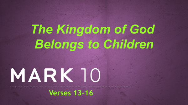 The Kingdom of God Belongs to Children