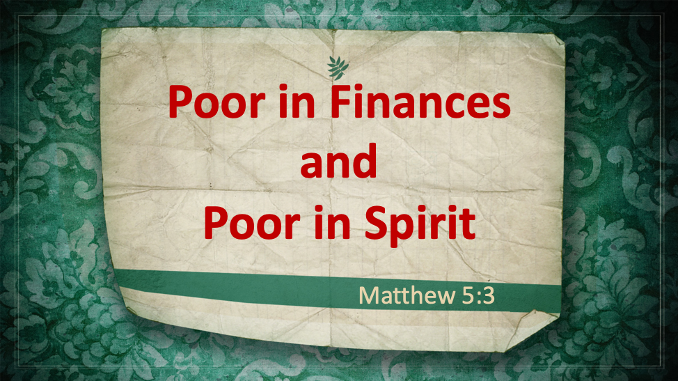 Poor in Finances and Poor in Spirit