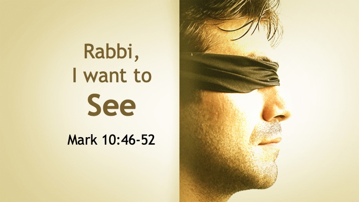 Rabbi, I want to See