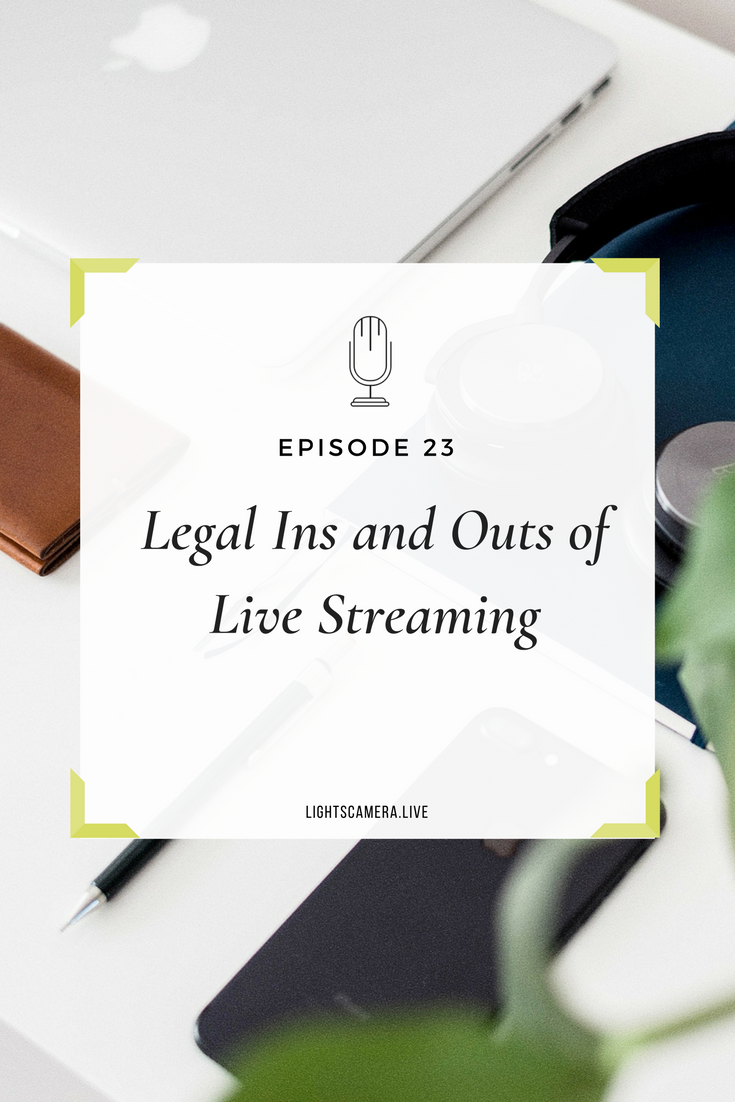 Lights, Camera, Live - Legal Ins and Outs of Live Streaming