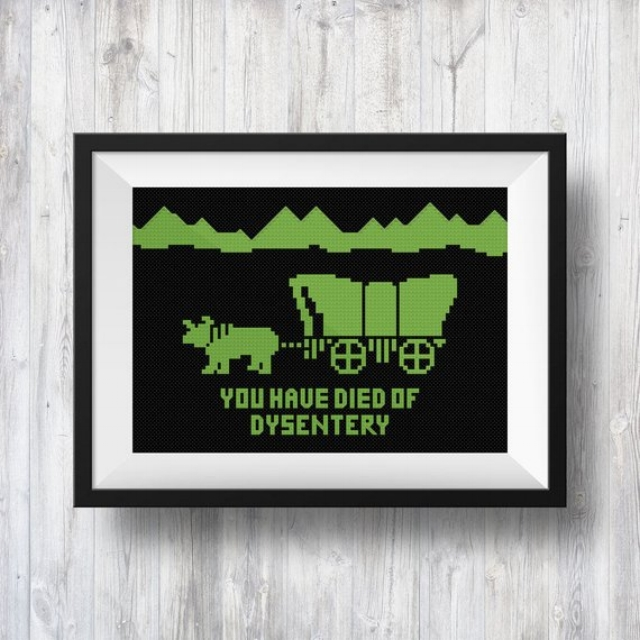 "Oregon Trail: ""You have died of dysentery."" Photo credit: NeedleWisePatterns on Etsy."