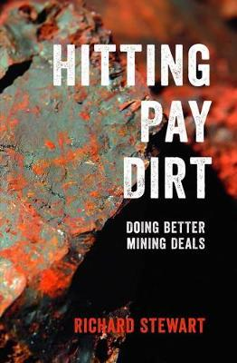 Hitting Pay Dirt  is an essential guide to making better mining deals. This book will provide investors, board members and senior managers with key insights into: strategic issues for the resources industry; the economics of commodity prices; the political, geological, engineering, legal and financial considerations of mine management; building pricing discipline into mining transactions through an understanding of different valuation techniques; and developing transaction plans that can take advantage of cyclical transitions.   Buy the book here.