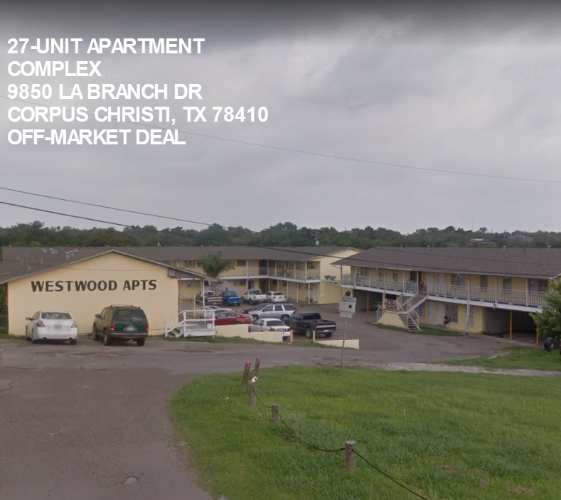 27-Unit Apartment Under Contract for $910K - 9850 La Branch DrCorpus Christi, TX 78410• Price: $910K• Retail Value: $1.1M based on local market CAP of 8.0%• Rent Increase Upside..• 100% Occupancy• 1960 Build• NOI on Actuals: $93K