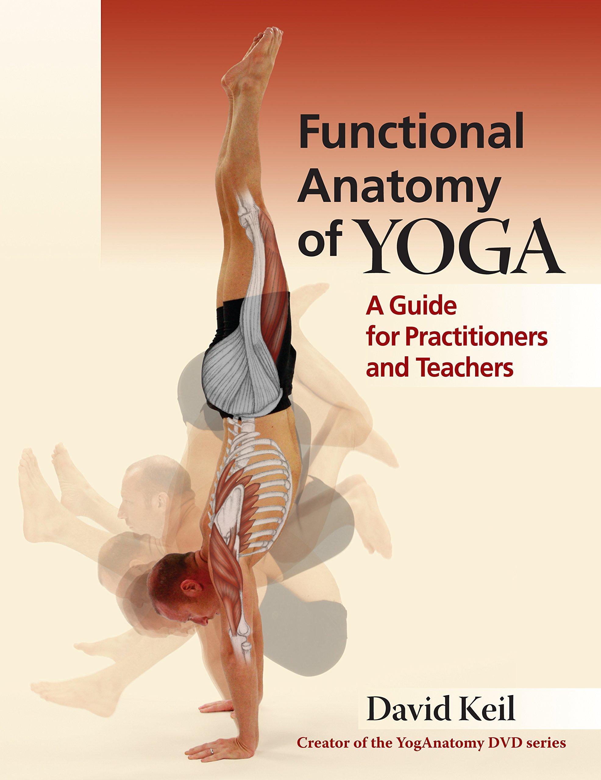 Functional Anatomy of Yoga   David Keil