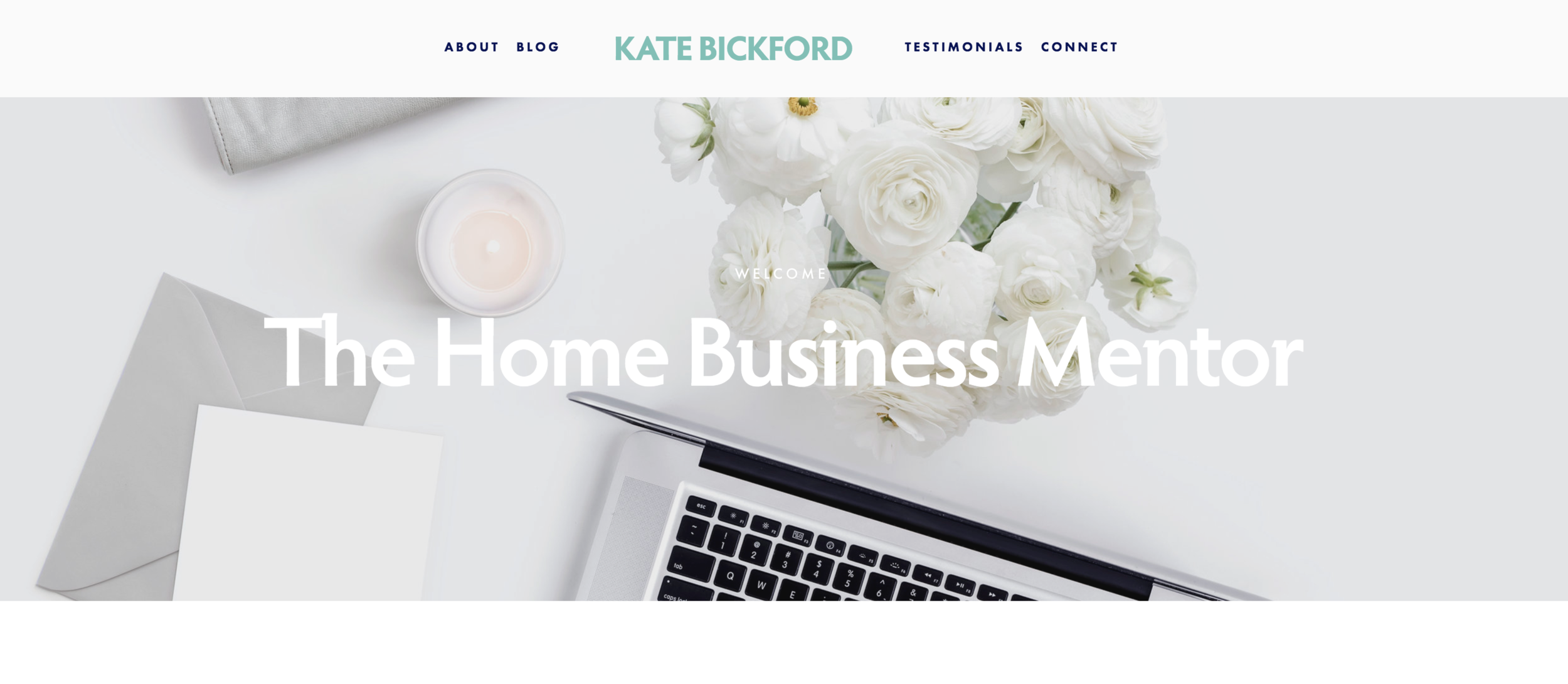 Kate Bickford - Kate needed a site that would showcase her love for being a Home Business Mentor. With pages explaining her business and strategies alongside a blog that keep her audience updated.