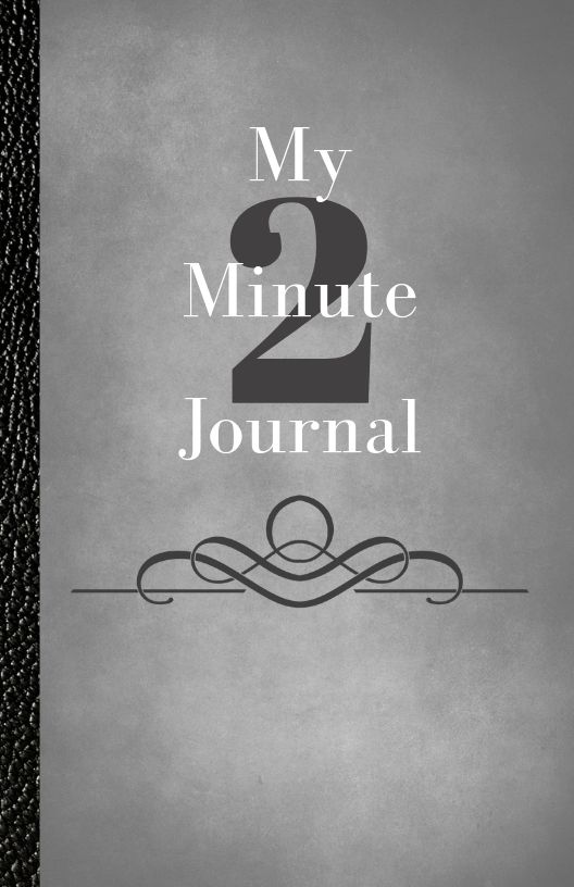 My Two Minute Journal