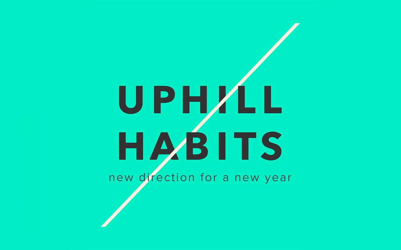 uphill habits.jpg