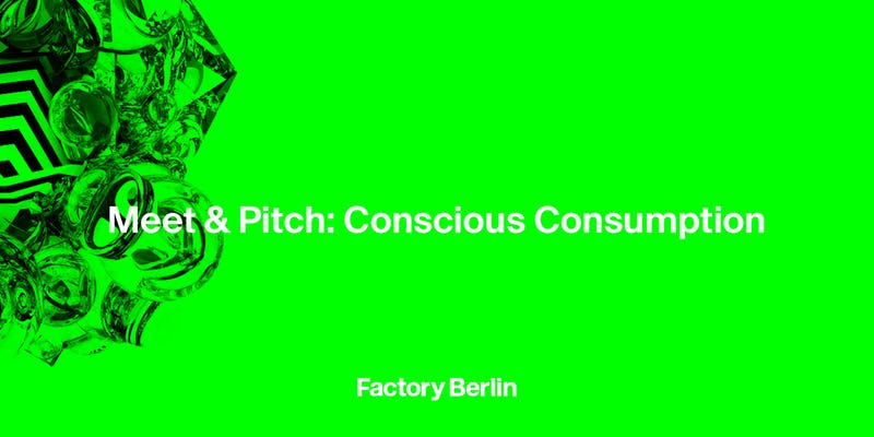 Meet & Pitch: Conscious Consumption — Sustainable Fashion