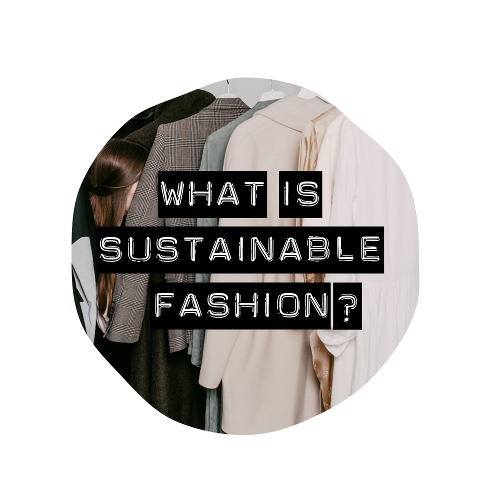 what-is-sustainable-fashion.png