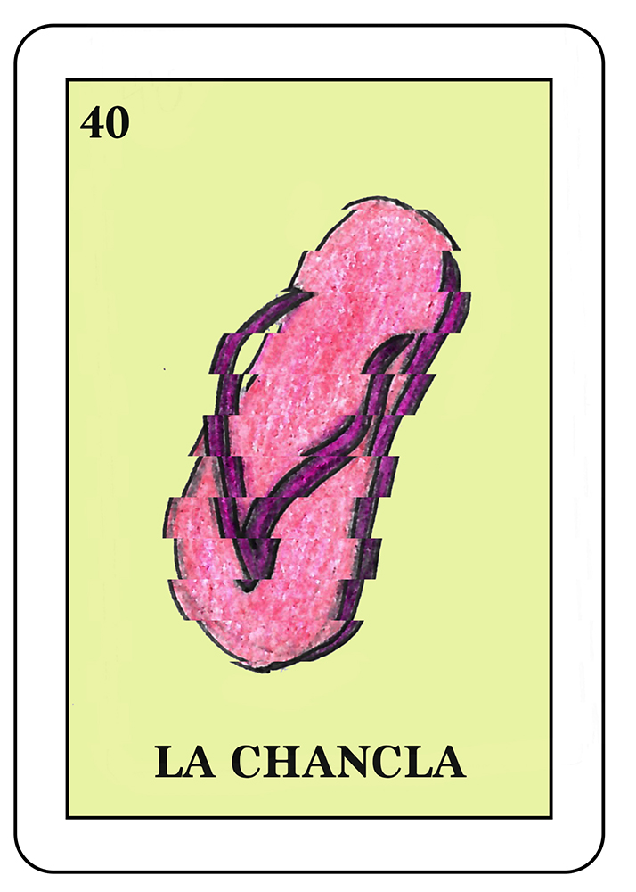 La Chancla: In popular Latin American culture, this refers to a way of punishment.