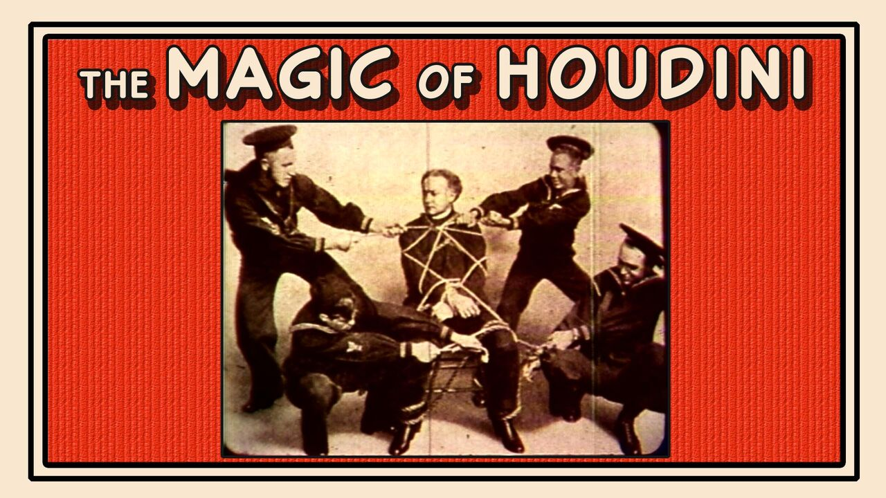 The Magic of Houdini  -