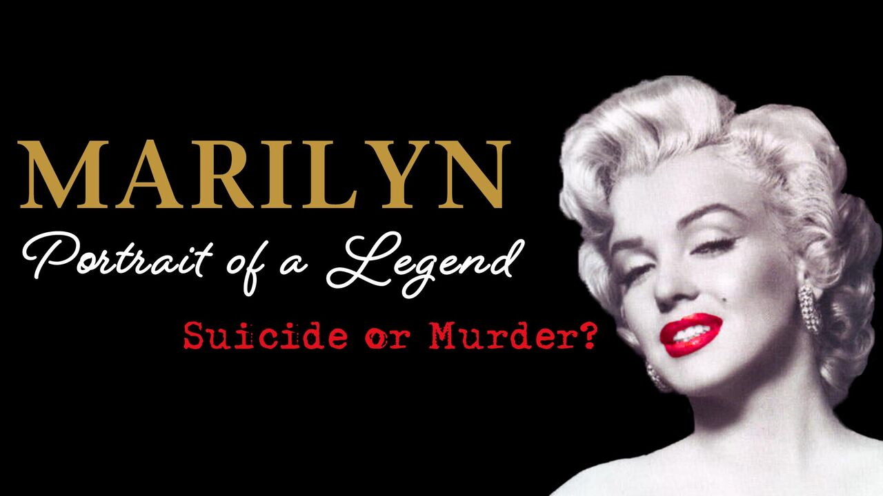 Marilyn Monroe: Portrait of a Legend...Suicide Or Murder? -