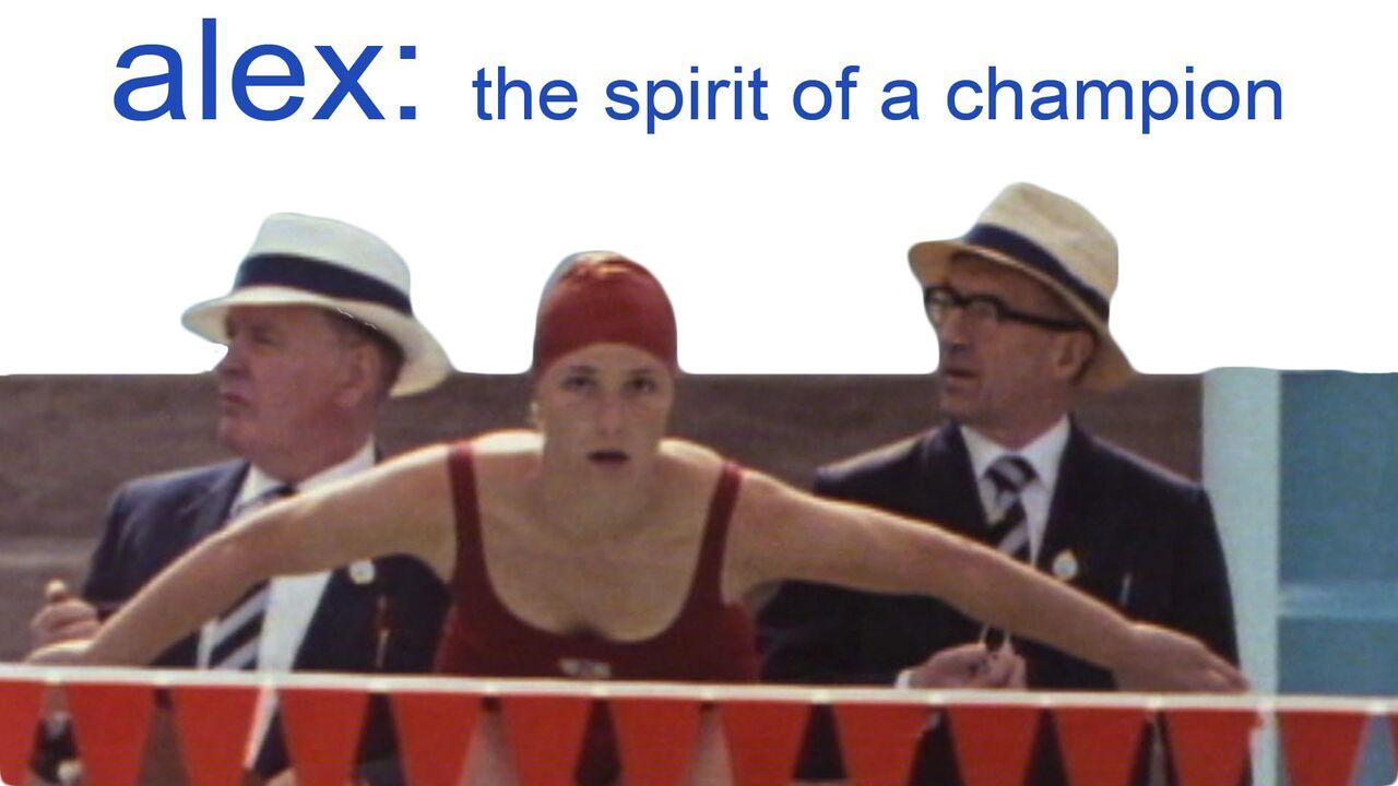 Alex: The Spirit of a Champion -