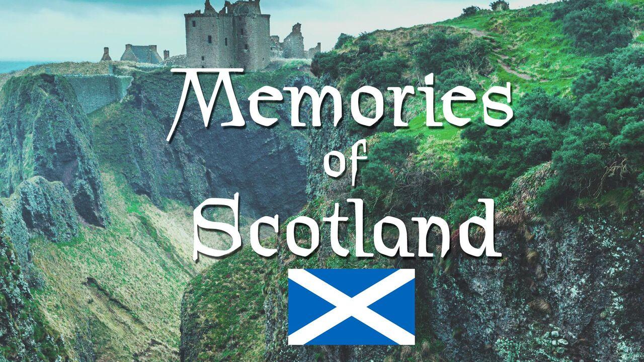 Memories of Scotland -