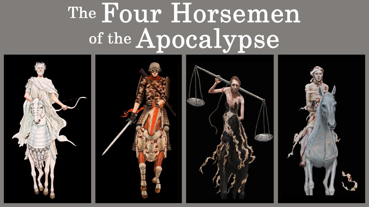 The Four Horsemen of the Apocalypse -