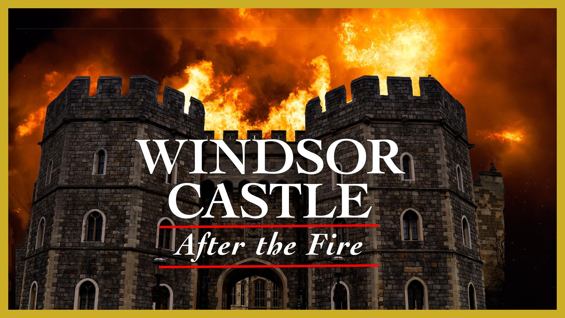 Windsor Castle: After the Fire -