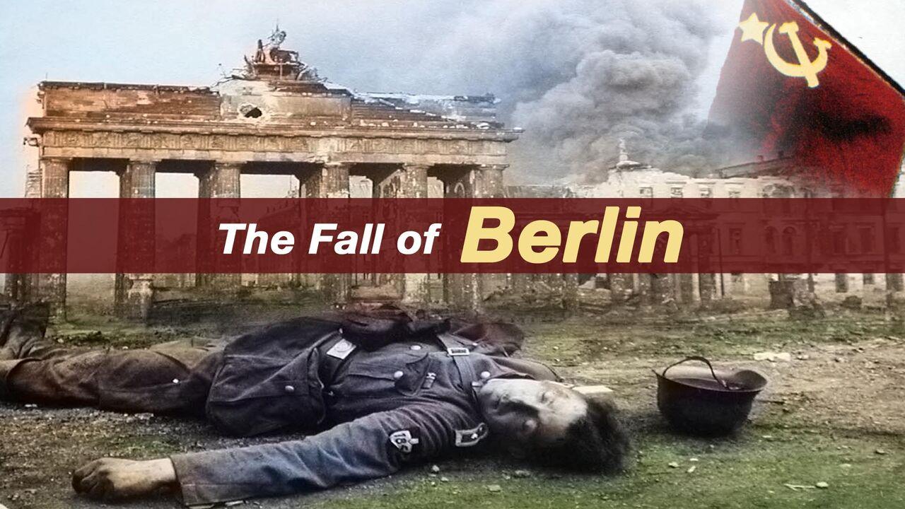 The Fall of Berlin -