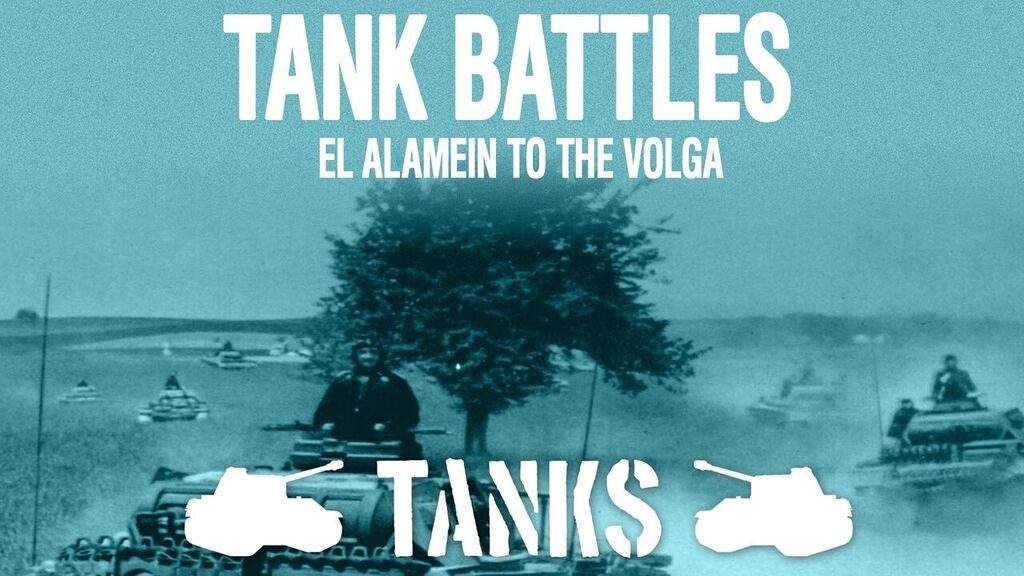 Tank Battles - El Alamein to the Volga  -