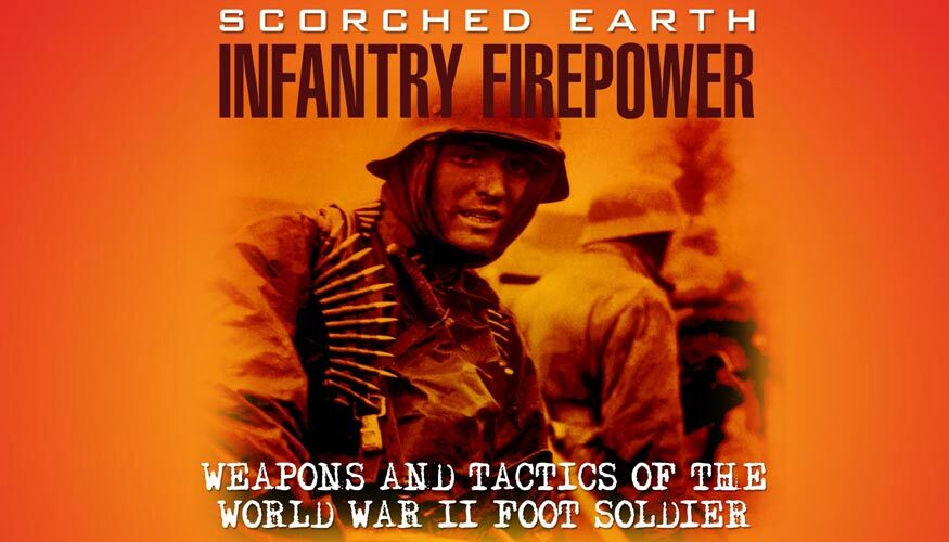 Scorched Earth: Infantry Firepower -