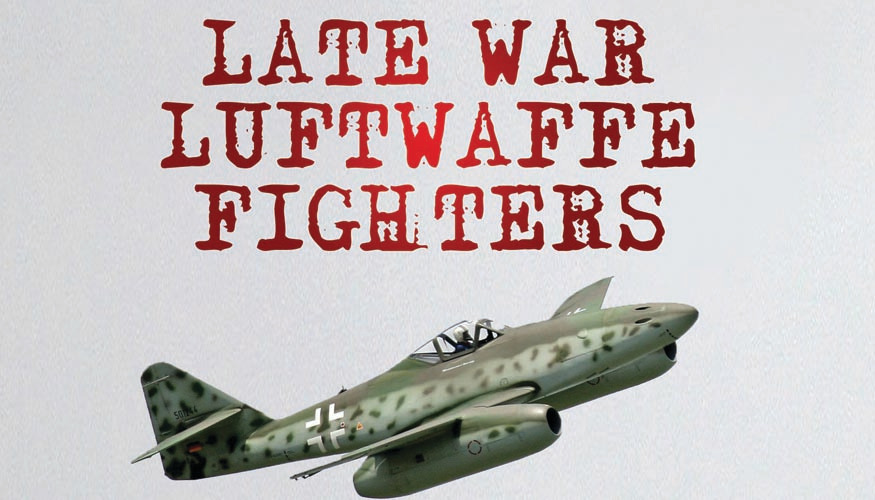 Late War Fighters of the Luftwaffe -