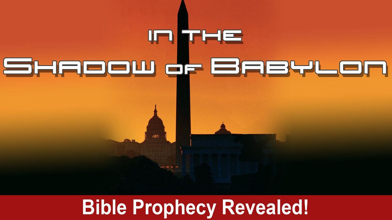 In the Shadow of Babylon - Bible Prophecy Revealed -